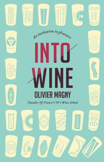 "Best-selling author Olivier Magny's newly released ""Into Wine"" has something for everyone who's ""into wine"""